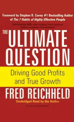 The Ultimate Question: Driving Good Profits and True Growth 9781929494958