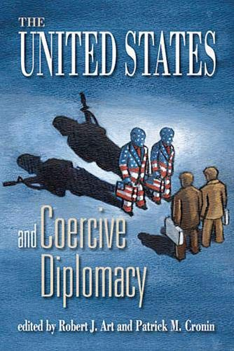 The United States and Coercive Diplomacy 9781929223442
