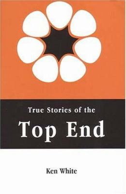 True Stories of the Top End 9781920787073