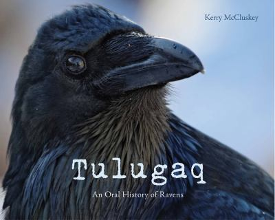 Tulugaq: An Oral History of Ravens 9781927095157