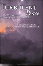 Turbulent Peace: The Challenges of Managing International Conflict