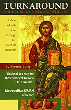 Turnaround: The Orthodox Purpose Driven Life: A One-Month Strategy for Spiritual Renewal 9781928653301