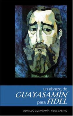 Un Abrazo de Guayasamin Para Fidel 9781920888879