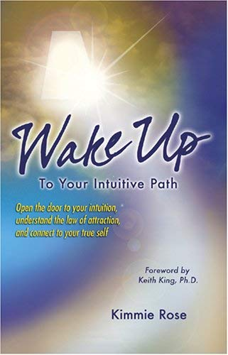 Wake Up Your Intuition: A Clairvoyant Reveals the Psychic Process 9781929661312