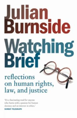 Watching Brief: Reflections on Human Rights, Law and Justice 9781921372360