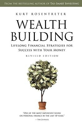 Wealthbuilding: Lifelong Financial Strategies for Success with Your Money, Revised Edition 9781926645056