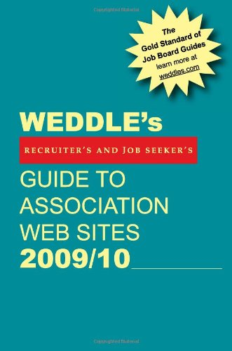 Weddle's Guide to Association Web Sites: For Recruiters and Job Seekers 9781928734512