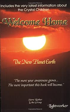 Welcome Home: Life on the New Planet Earth 9781928806097