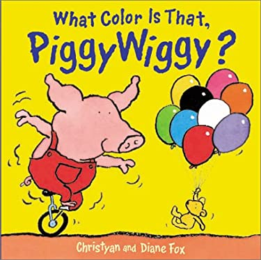 What Color Is That, Piggywiggy? 9781929766178