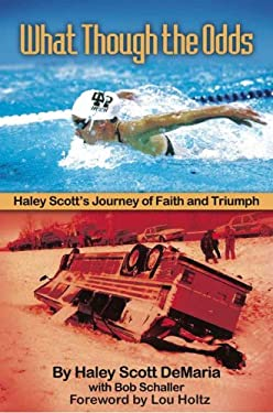 What Though the Odds: Haley Scott's Journey of Faith and Triumph 9781929478972