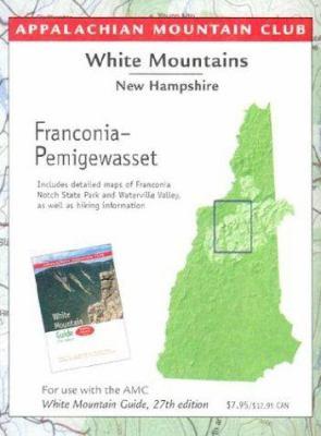 White Mountains Franconia-Pemigewasset: New Hampshire 9781929173235