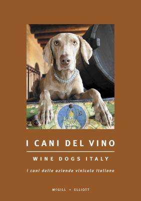 I Cani del Vino/Wine Dogs Italy 9781921336119