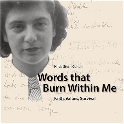 Words That Burn Within Me: Faith, Values, Survival 9781928755104