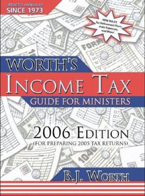 Worth's Income Tax Guide for Ministers: For Preparing 2005 Tax Returns 9781928915683