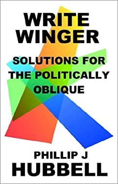Write Winger: Solutions for the Politically Oblique 9781929072644