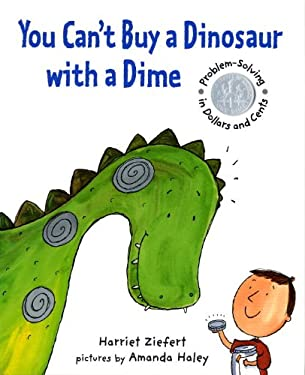 You Can't Buy a Dinosaur with a Dime: Problem-Solving in Dollars and Cents 9781929766819