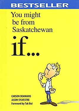 You Might Be from Saskatchewan If . . . 9781927097212