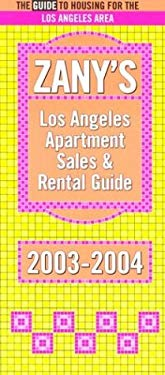 Zany's Los Angeles Apartment Sales & Rental Guide: The Guide to Housing for the Los Angeles Area 9781929377527