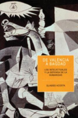 de Valencia A Bagdad: Los Intelectuales y la Defensa de la Humanidad 9781920888800