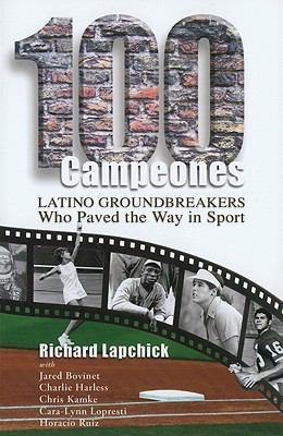 100 Campeones: Latino Groundbreakers Who Paved the Way in Sport 9781935412182