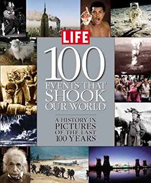100 Events That Shook Our World: A History in Pictures from the Last 100 Years 9781932994100