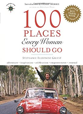 100 Places Every Woman Should Go 9781932361476