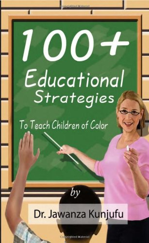 100 Plus Educational Strategies to Teach Children of Color 9781934155110