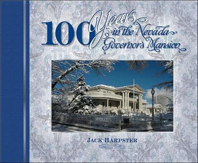 100 Years in the Nevada's Governor's Mansion 9781935043003