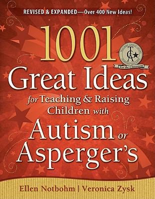 1001 Great Ideas for Teaching & Raising Children with Autism or Asperger's 9781935274063
