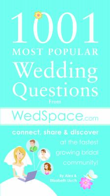 1001 Most Popular Wedding Questions from WedSpace.com 9781934386880