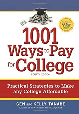 1001 Ways to Pay for College: Practical Strategies to Make Any College Affordable 9781932662382