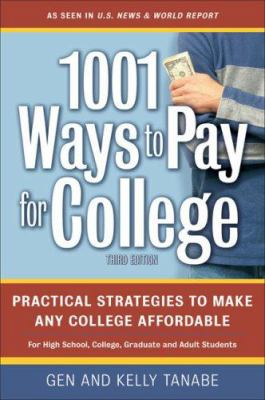 1001 Ways to Pay for College: Practical Strategies to Make Any College Affordable 9781932662207