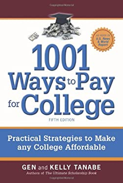 1001 Ways to Pay for College: Practical Strategies to Make Any College Affordable 9781932662979