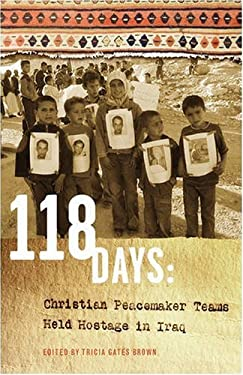 118 Days: Christian Peacemaker Teams Held Hostage in Iraq (Dreamseeker/Cascadia Edition) 9781931038614
