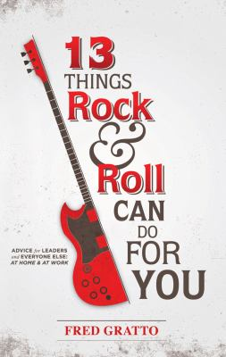 13 Things Rock and Roll Can Do for You 9781937387358