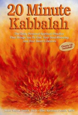 20 Minute Kabbalah: The Daily Personal Spiritual Practice That Brings You to God, Your Soul-Knowing, and Your Heart's Desires [With CD] 9781933754505