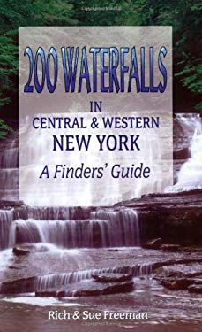 200 Waterfalls in Central & Western New York: A Finders' Guide 9781930480018