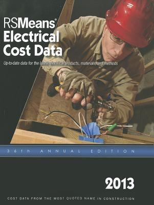 2013 Rsmeans Electrical Cost Data: Means Electrical Cost Data 9781936335589