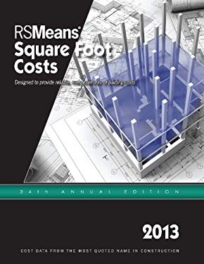 2013 Rsmeans Square Foot Cost Data: Means Square Foot Cost Data 9781936335749