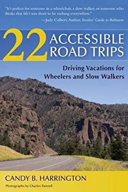 22 Accessible Road Trips: Driving Vacations for Wheelers and Slow Walkers 9781936303267