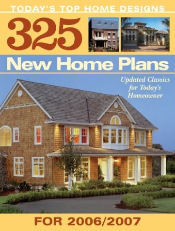 325 New House Plans for 2007: Updated Classics for Today's Homeowner 9781931131650