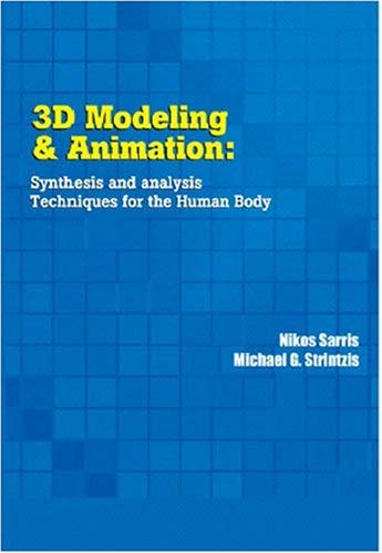3D Modeling and Animation: Synthesis and Analysis Techniques for the Human Body 9781931777988