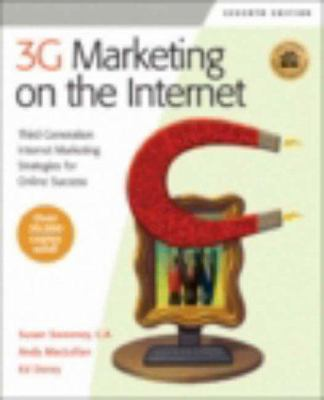 3G Marketing on the Internet, Seventh Edition: Third Generation Internet Marketing Strategies for Online Success 9781931644372