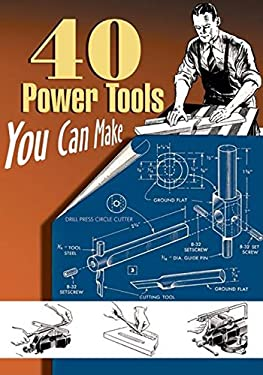 40 Power Tools You Can Make 9781933502205