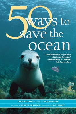 50 Ways to Save the Ocean 9781930722668