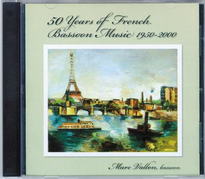 50 Years of French Bassoon Music, 1950-2000