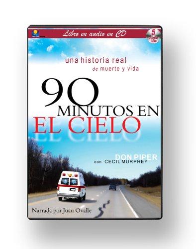 90 Minutos en el Cielo: Una Historia Real de Muerte y Vida 9781930034396