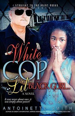 White Cop, Lil Black Girl 9781930231429