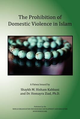 The Prohibition of Domestic Violence in Islam 9781930409972