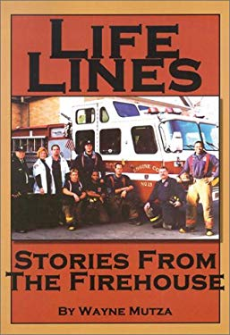 Life Lines: Stories from the Firehouse 9781930596122